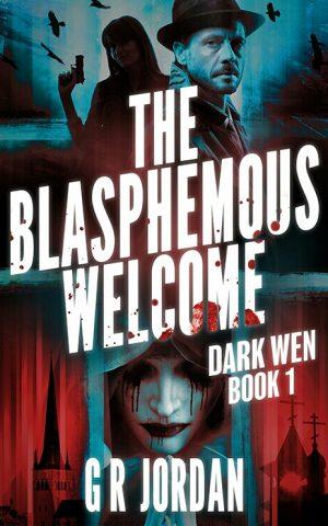 The Blasphemous Welcome Dark Wen Mysteries